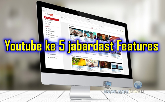 Top 5 Features on Youtube in Hindi 2020