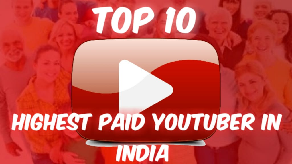 Top 10 Highest paid youtubers in India